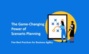 Scenario-Planning-5-best-practices-business-agility