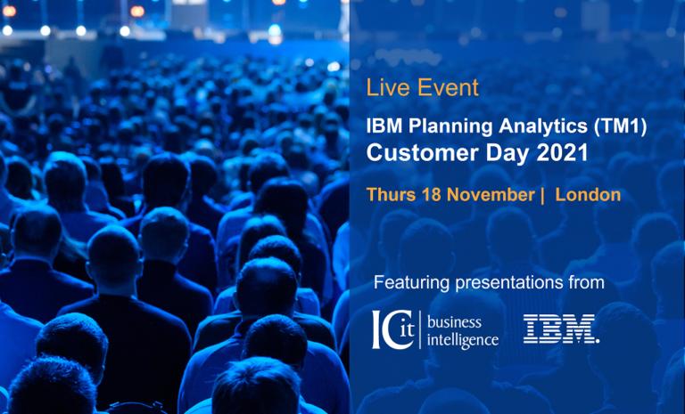 IBM Planning Analytics (TM1) Customer Day 2021, London